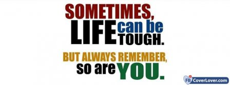 Life Can Be Tough Facebook Covers