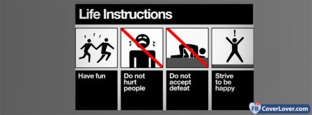 Life Instructions Facebook Covers