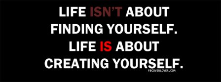 Do it life facebook cover life is about creating yourself solutioingenieria Image collections