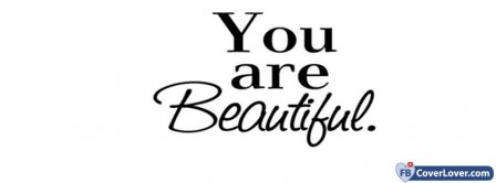 You Are Beautiful Facebook Covers