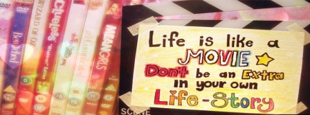 Life Is Like A Movie Facebook Covers