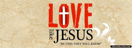 Love Like Jesus  Facebook Covers