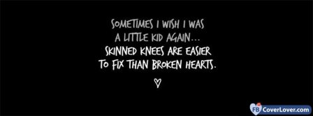 I Wish I Was A Little Kid A To Fix Broken Hearts Facebook Covers
