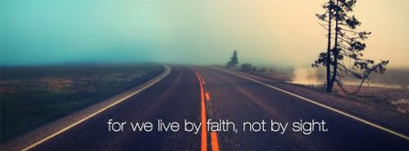 Live By Faith Not By Sight Facebook Covers