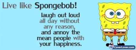 Live Like Spongebob  Facebook Covers