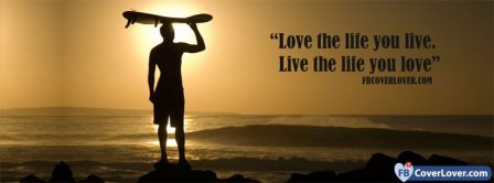 Live The Life You Love Facebook Covers