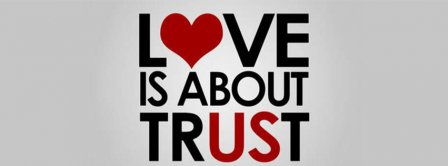 Love Is About Trust Facebook Covers