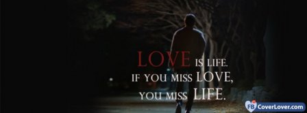 Love Is Life Facebook Covers