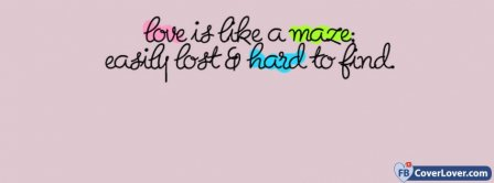 Love Is Like Maze Facebook Covers