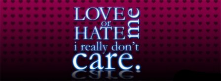 Love Me Or Hate Me Facebook Covers