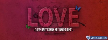 Love Never Dies Facebook Covers