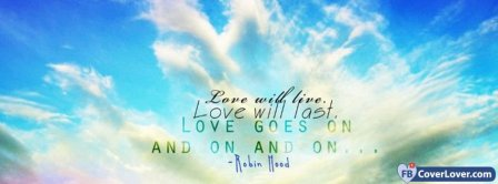 Love Will Live Robin Hood Facebook Covers