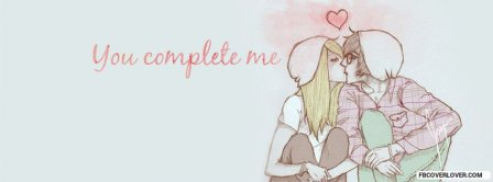 You Complete Me Facebook Covers