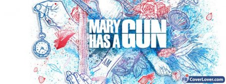 Mary Has A Gun Lyrics Facebook Covers