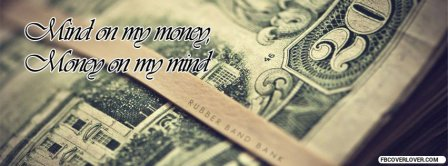 Mind On My Money  Facebook Covers