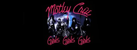 Motley Crue Girls Girls Girls  Facebook Covers