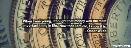Oscar Wilde Money Is The Most Important Quote  Facebook Covers