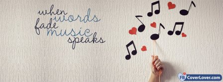 When Words Fade Music Speaks Facebook Covers