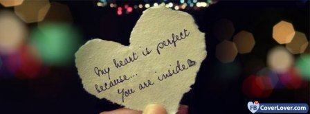 My Heart Is Perfect Because You Are Inside  Facebook Covers