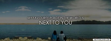 My Favorite Place Is Next To You Facebook Covers