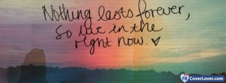 Nothing Lasts Forever Facebook Covers