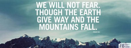 We Will Not Fear Psalm 46 2  Facebook Covers