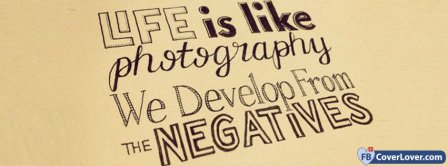 Quote Life Is Like Photography Facebook Covers