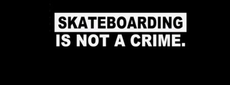 Skateboarding Is Not A Crime Black Background Facebook Covers