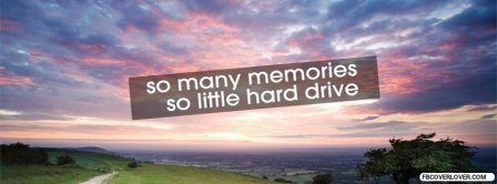 So Many Memories So Little Hard Drive Facebook Covers