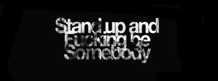 Stand Up And Be Somebody Facebook Covers