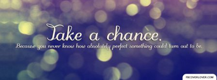 Take A Chance Facebook Covers