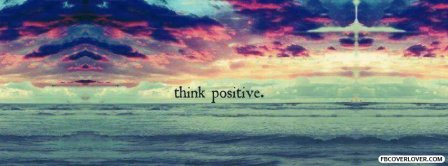 Think Positive Facebook Covers