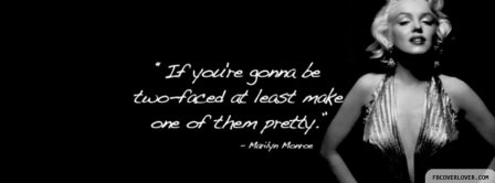Marilyn Monroe Two Faced Quote Facebook Covers