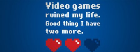 Video Games Ruined My Life Facebook Covers