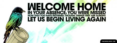 Welcome Home  Facebook Covers