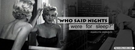 Marilyn Monroe  Who Said Nights Were For Sleep Facebook Covers