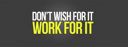 Work For It Facebook Covers