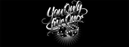 You Only Live Once 2 Facebook Covers