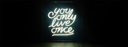 You Only Live Once 3 Facebook Covers