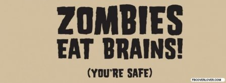 Zombies Eat Brains  Facebook Covers